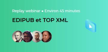 Quels bénéfices retirer du déploiement TOP XML pour vos échanges métiers ?