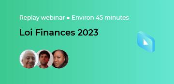Toutes les réponses que vous attendez au sujet de la Loi Finances 2023